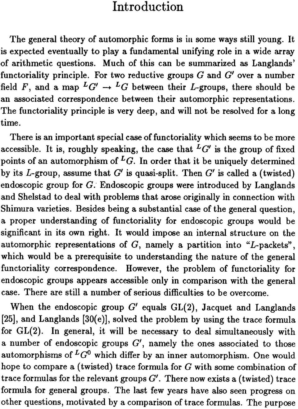 For two reductive groups G and G' over a number field F, and a map LG' LG between their L-groups, there should be an associated correspondence between their automorphic representations.