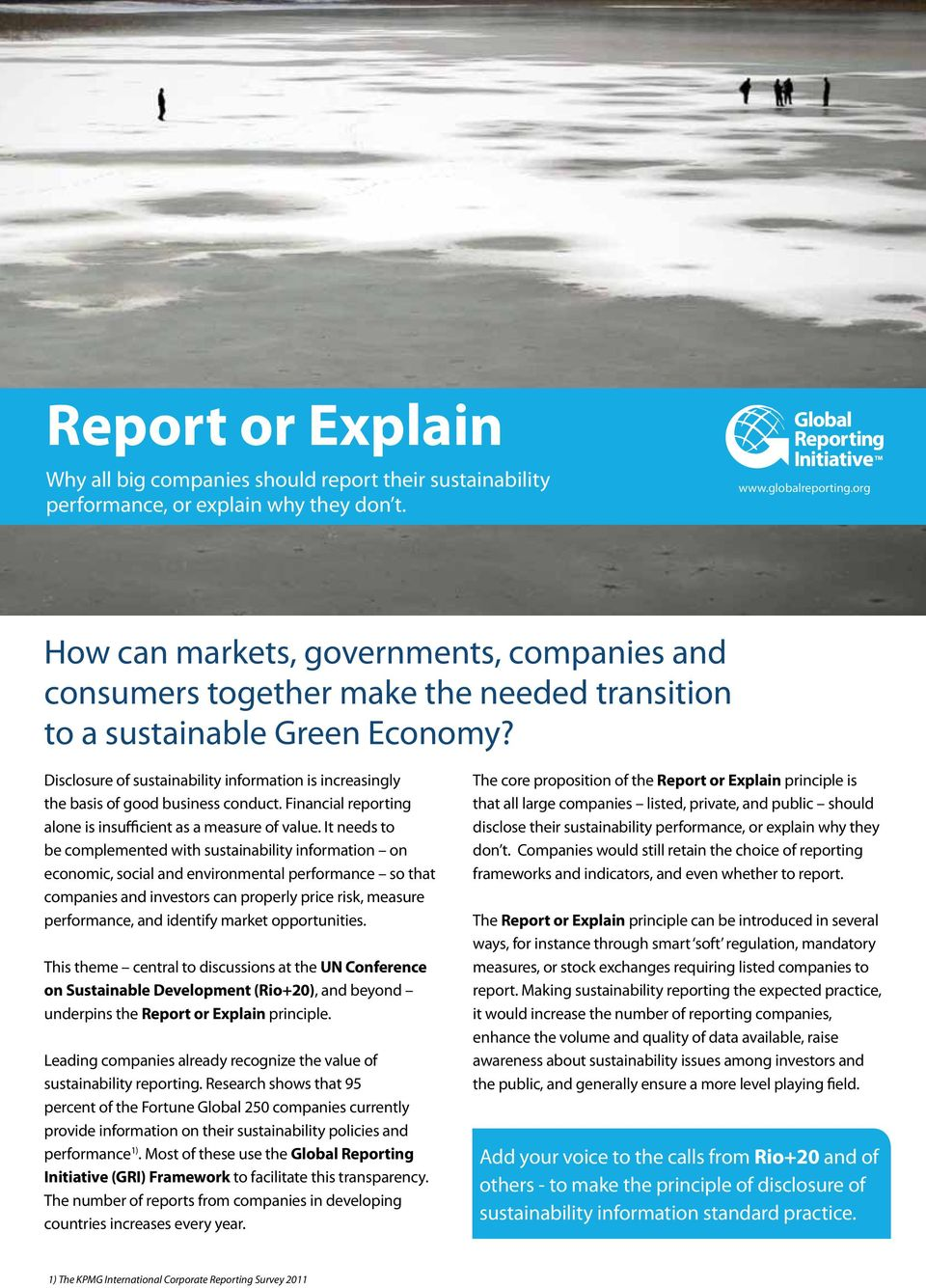Disclosure of sustainability information is increasingly the basis of good business conduct. Financial reporting alone is insufficient as a measure of value.