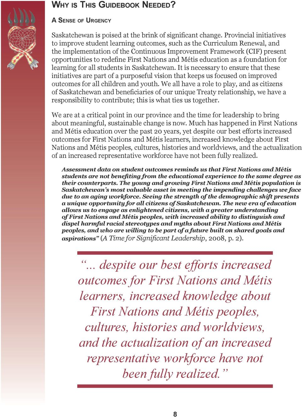 First Nations and Métis education as a foundation for learning for all students in Saskatchewan.