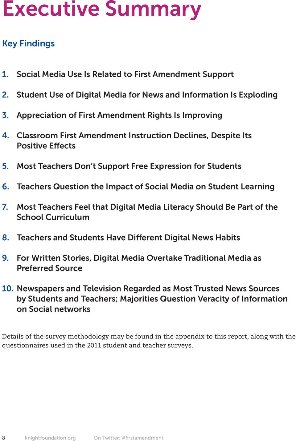 Teachers Question the Impact of Social Media on Student Learning 7. Most Teachers Feel that Digital Media Literacy Should Be Part of the School Curriculum 8.