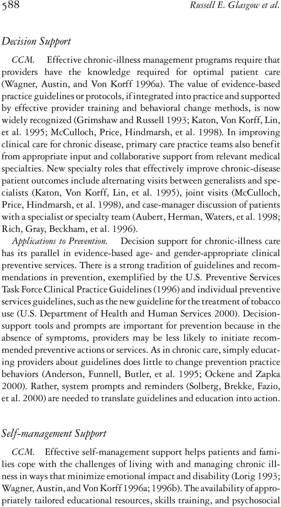 The value of evidence-based practice guidelines or protocols, if integrated into practice and supported by effective provider training and behavioral change methods, is now widely recognized
