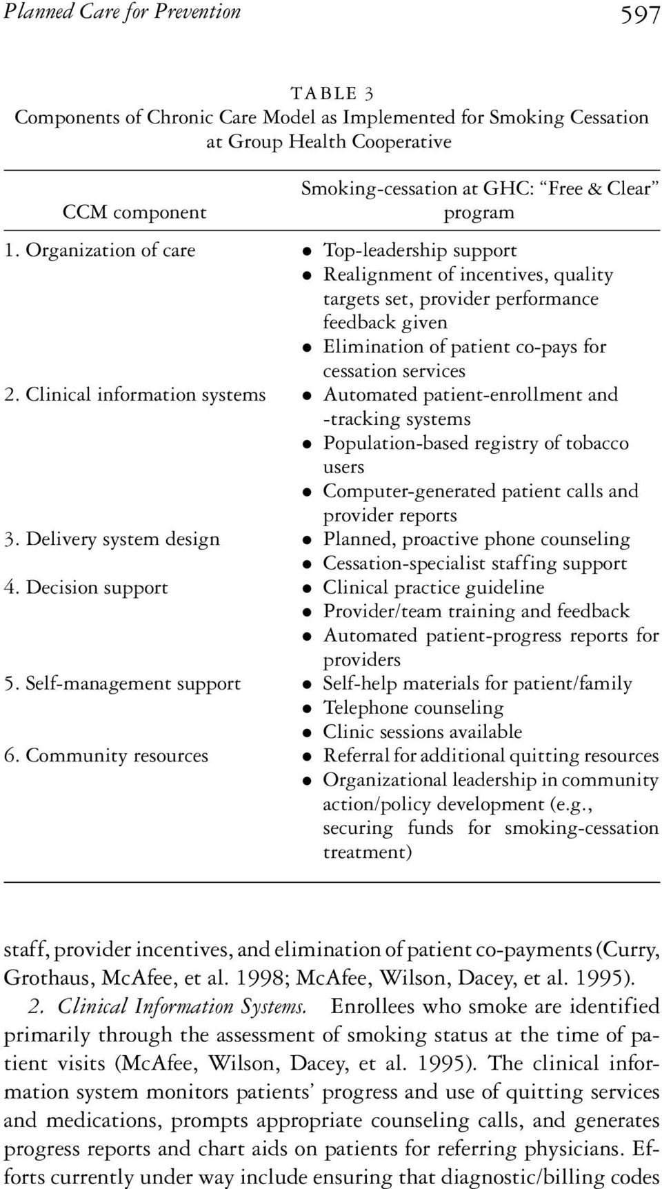 Clinical information systems Automated patient-enrollment and -tracking systems Population-based registry of tobacco users Computer-generated patient calls and provider reports 3.