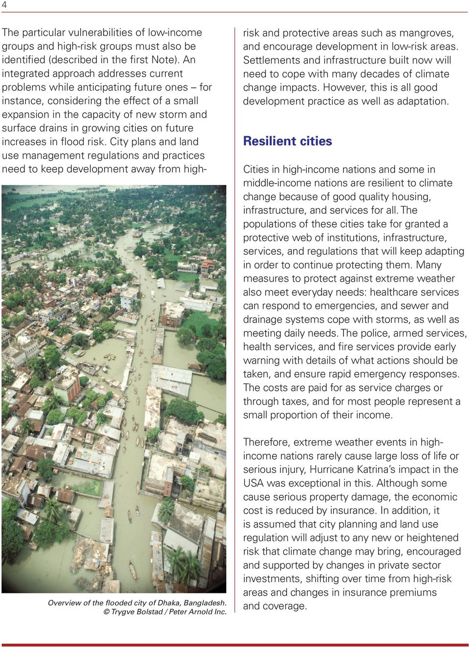 cities on future increases in flood risk. City plans and land use management regulations and practices need to keep development away from high- Overview of the flooded city of Dhaka, Bangladesh.