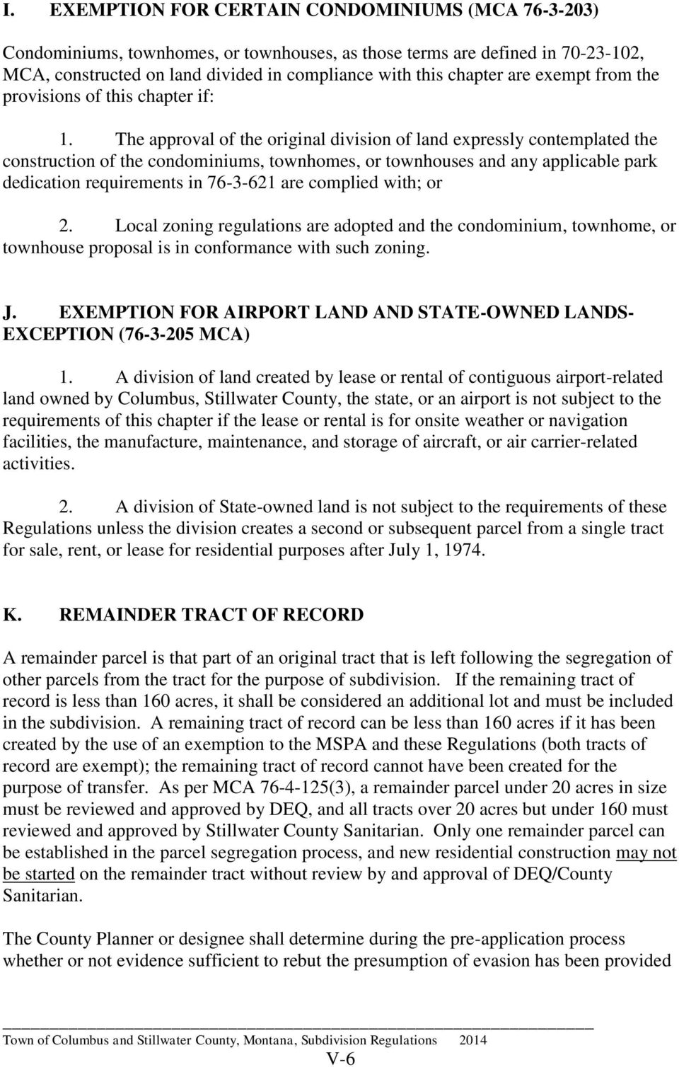 The approval of the original division of land expressly contemplated the construction of the condominiums, townhomes, or townhouses and any applicable park dedication requirements in 76-3-621 are