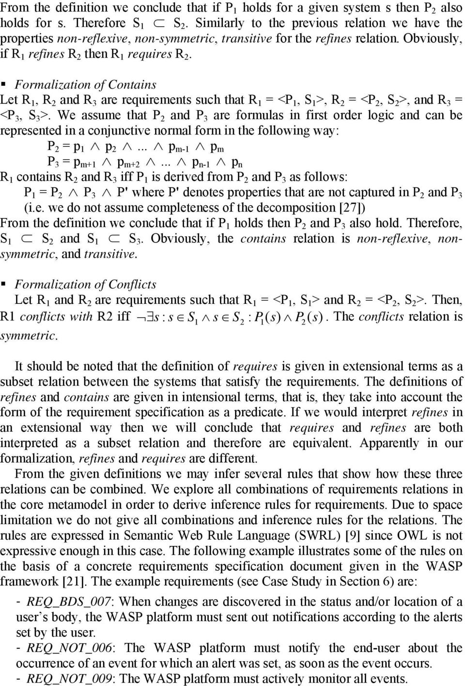 Formalization of Contains Let R 1, R 2 and R 3 are requirements such that R 1 = <P 1, S 1 >, R 2 = <P 2, S 2 >, and R 3 = <P 3, S 3 >.