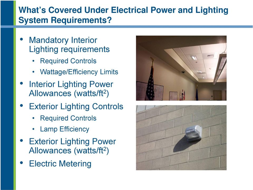 Limits Interior Lighting Power Allowances (watts/ft 2 ) Exterior Lighting Controls