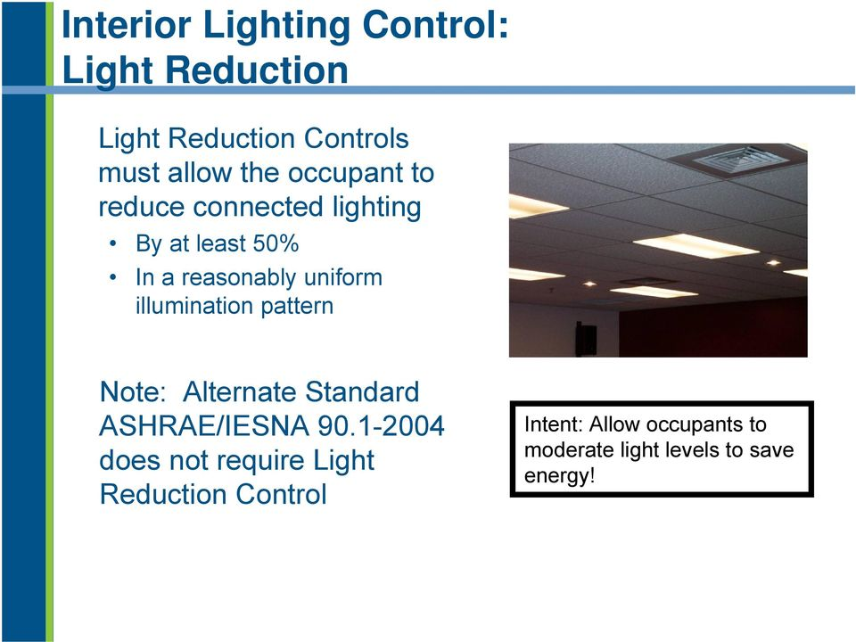 illumination pattern Note: Alternate Standard ASHRAE/IESNA 90.