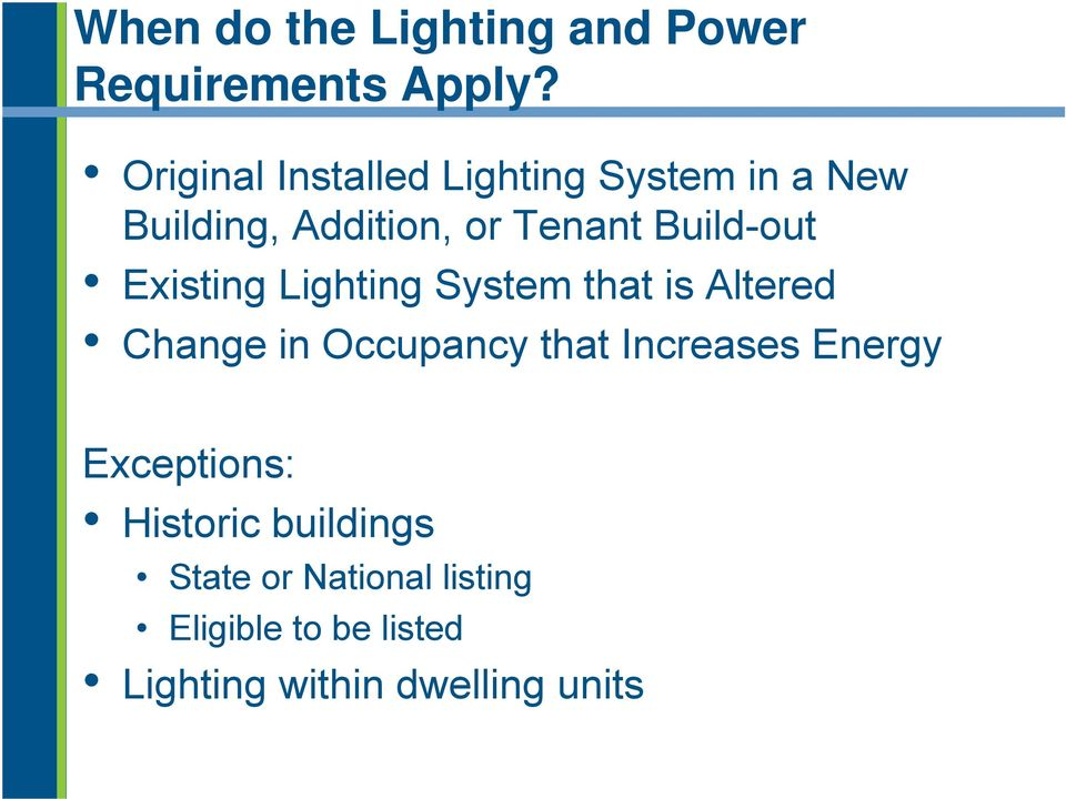 Build-out Existing Lighting System that is Altered Change in Occupancy that