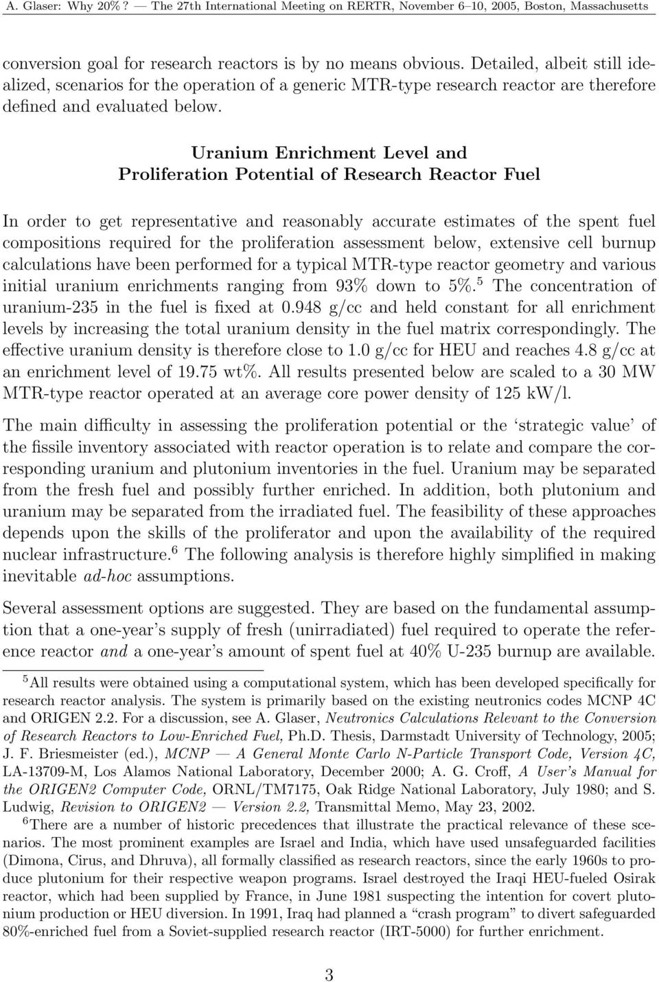 Uranium Enrichment Level and Proliferation Potential of Research Reactor Fuel In order to get representative and reasonably accurate estimates of the spent fuel compositions required for the