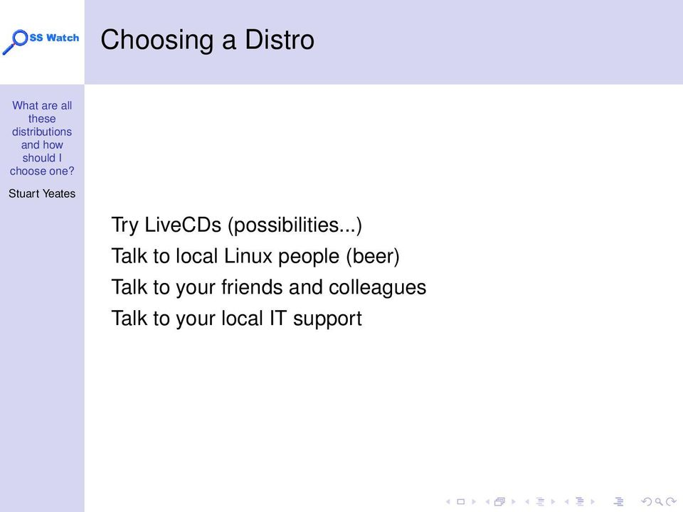 ..) Talk to local Linux people