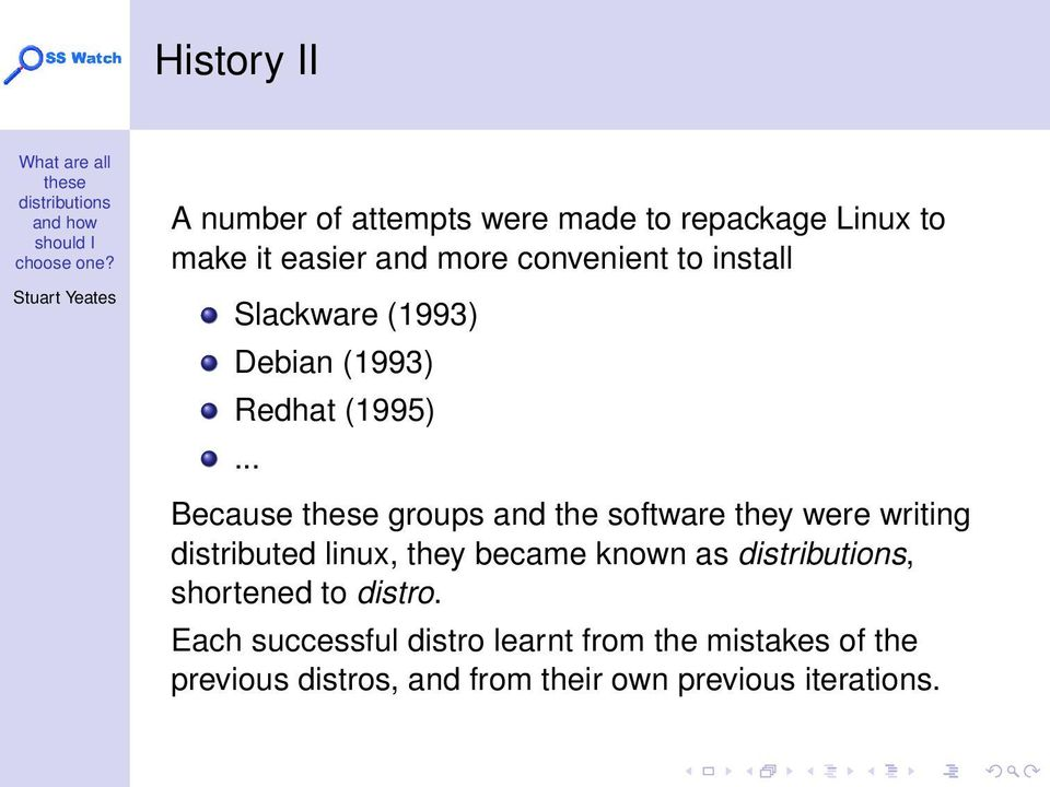 .. Because groups and the software they were writing distributed linux, they became known as,