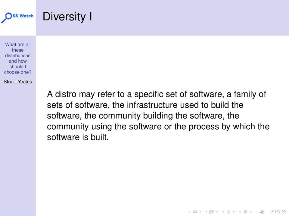 the software, the community building the software, the