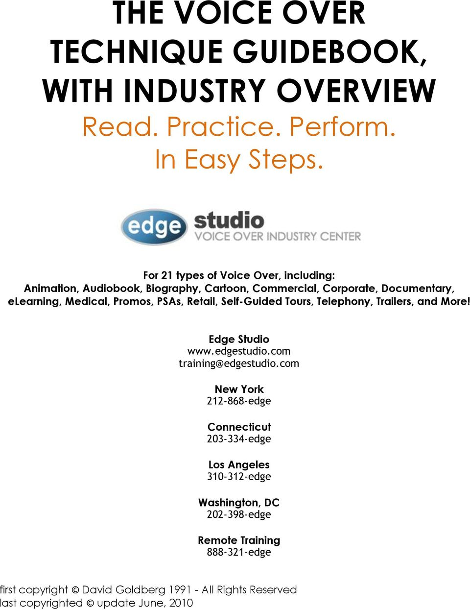 PSAs, Retail, Self-Guided Tours, Telephony, Trailers, and More! Edge Studio www.edgestudio.com training@edgestudio.