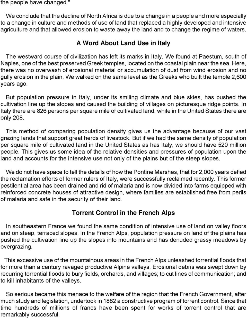 agriculture and that allowed erosion to waste away the land and to change the regime of waters. A Word About Land Use in Italy The westward course of civilization has left its marks in Italy.