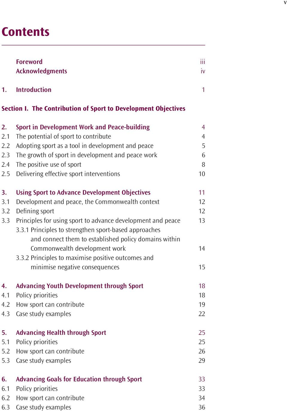 5 Delivering effective sport interventions 10 3. Using Sport to Advance Development Objectives 11 3.1 Development and peace, the Commonwealth context 12 3.2 Defining sport 12 3.