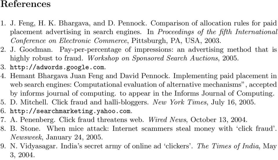 Pay-per-percentage of impressions: an advertising method that is highly robust to fraud. Workshop on Sponsored Search Auctions, 2005. 3. http://adwords.google.com. 4.