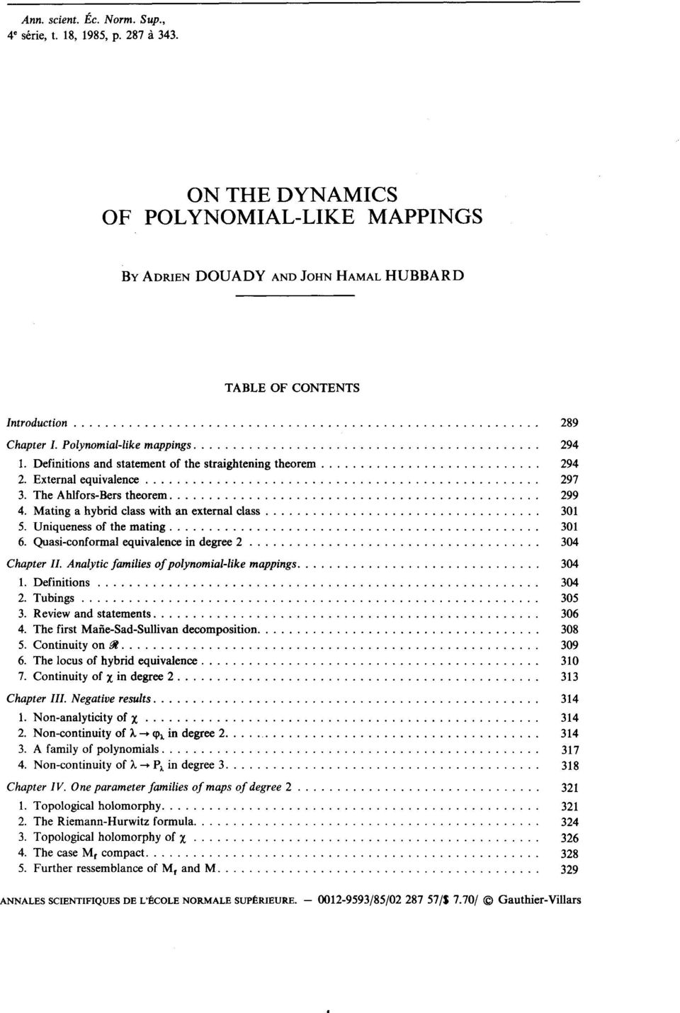 Mating a hybrid class with an external class... 301 5. Uniqueness of the mating... 301 6. Quasi-conformal equivalence in degree 2... 304 Chapter II. Analytic families of polynomial-like mappings.