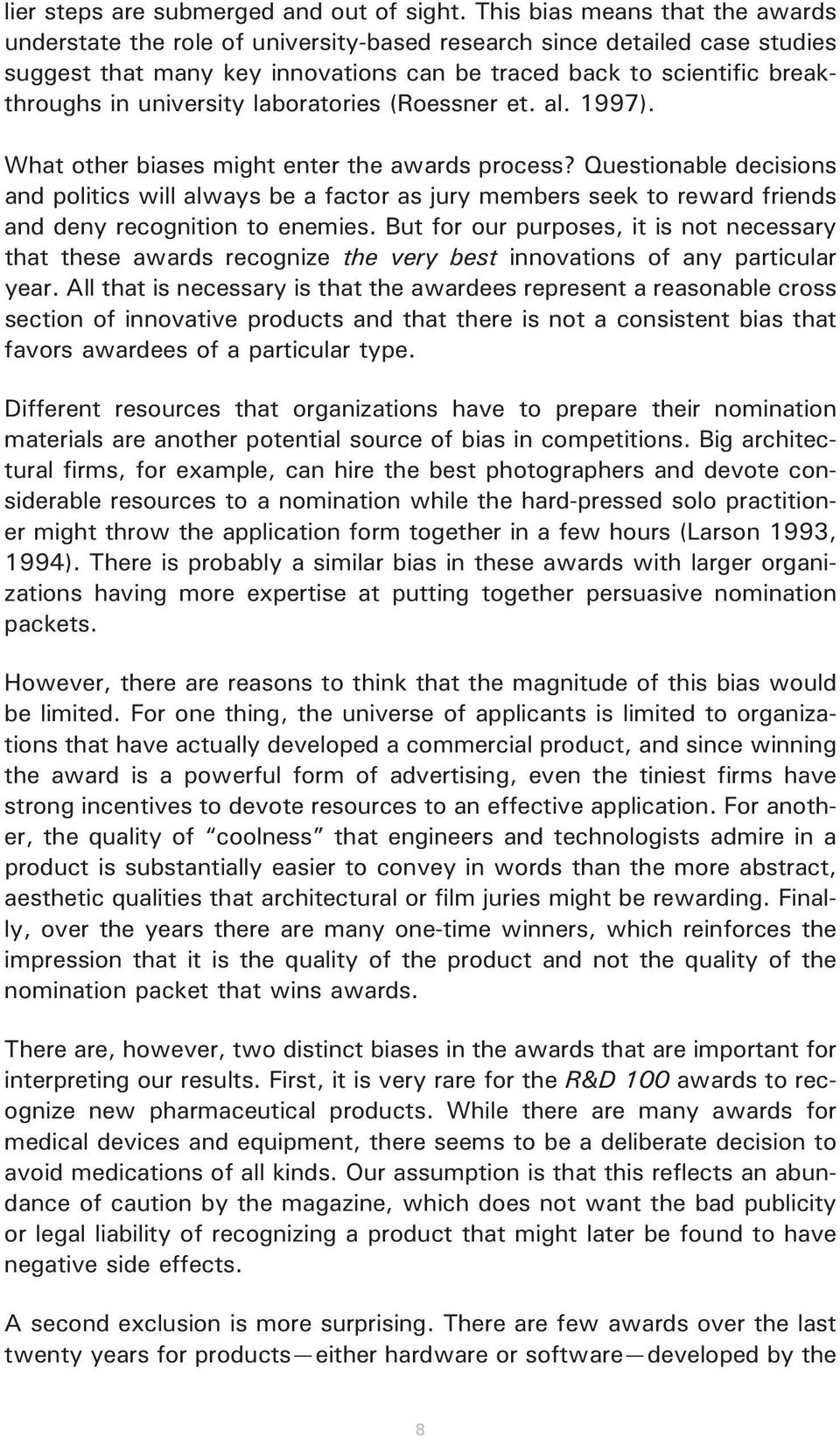 university laboratories (Roessner et. al. 997). What other biases might enter the awards process?