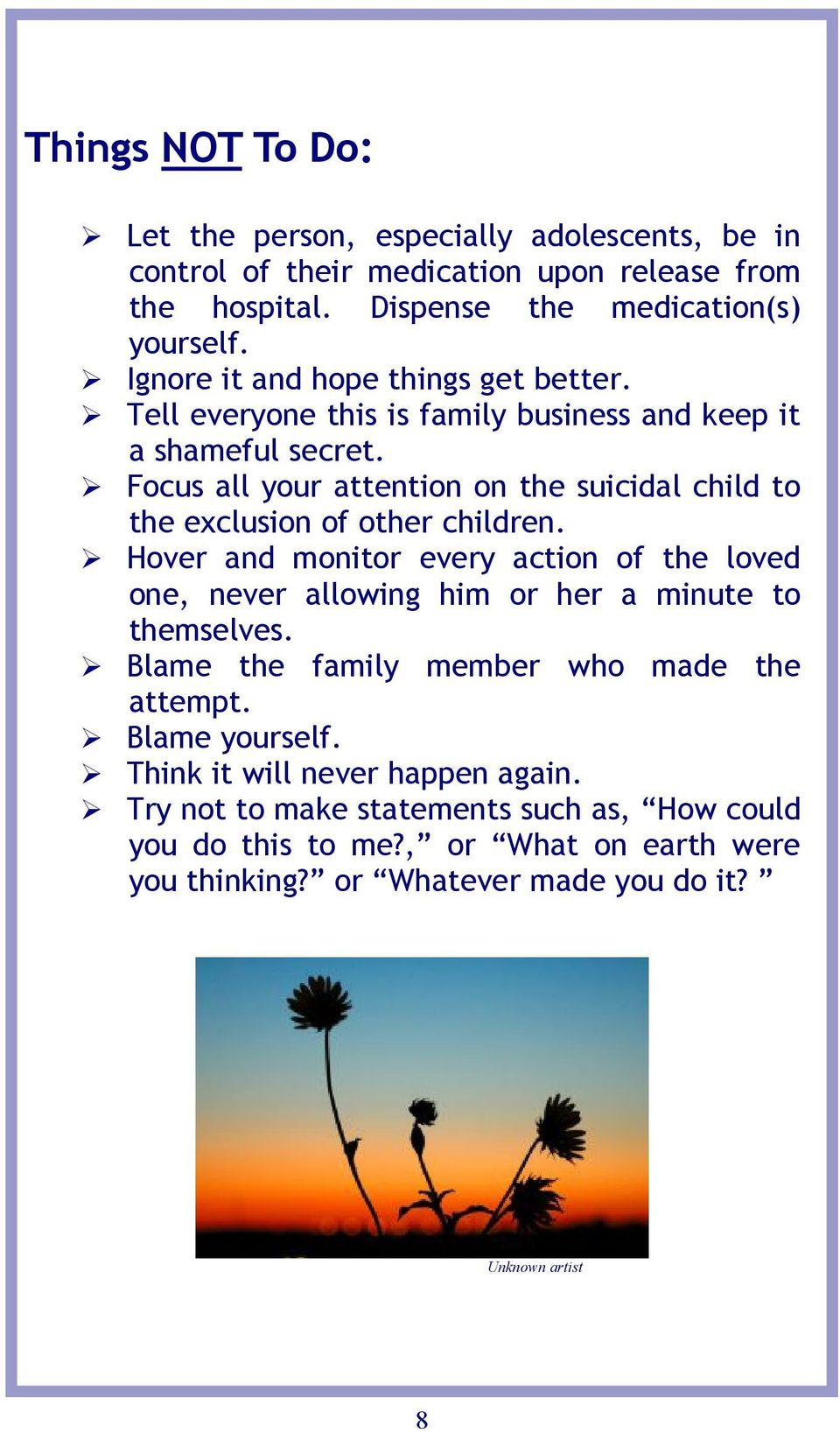 Focus all your attention on the suicidal child to the exclusion of other children.
