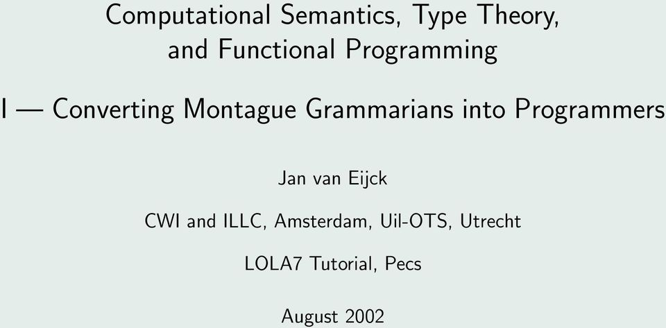 Grammarians into Programmers Jan van Eijck CWI and