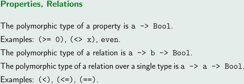 The polymorphic type of a relation is a -> b -> Bool.