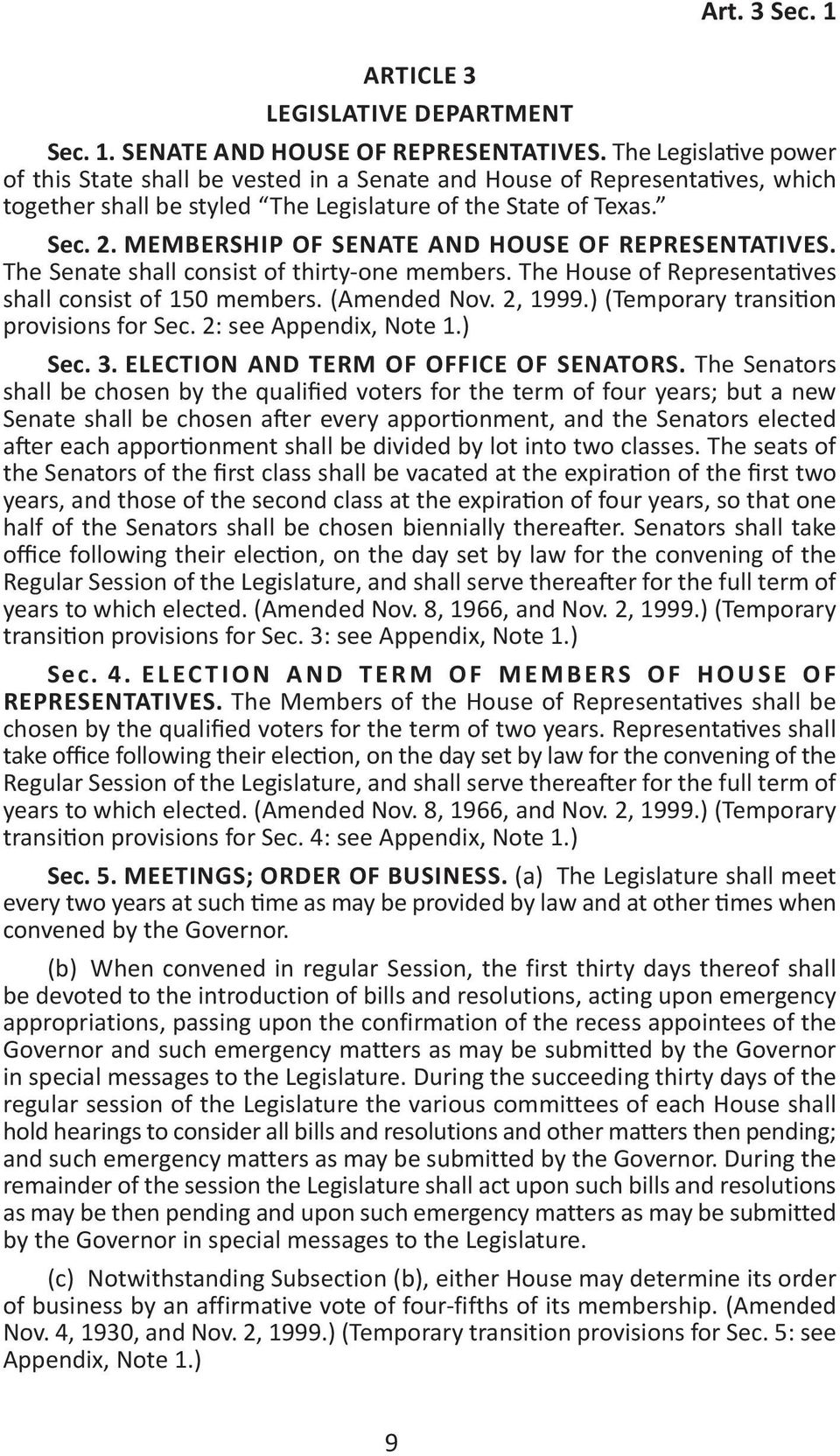 MEMBERSHIP OF SENATE AND HOUSE OF REPRESENTATIVES. The Senate shall consist of thirty one members. The House of Representatives shall consist of 150 members. (Amended Nov. 2, 1999.