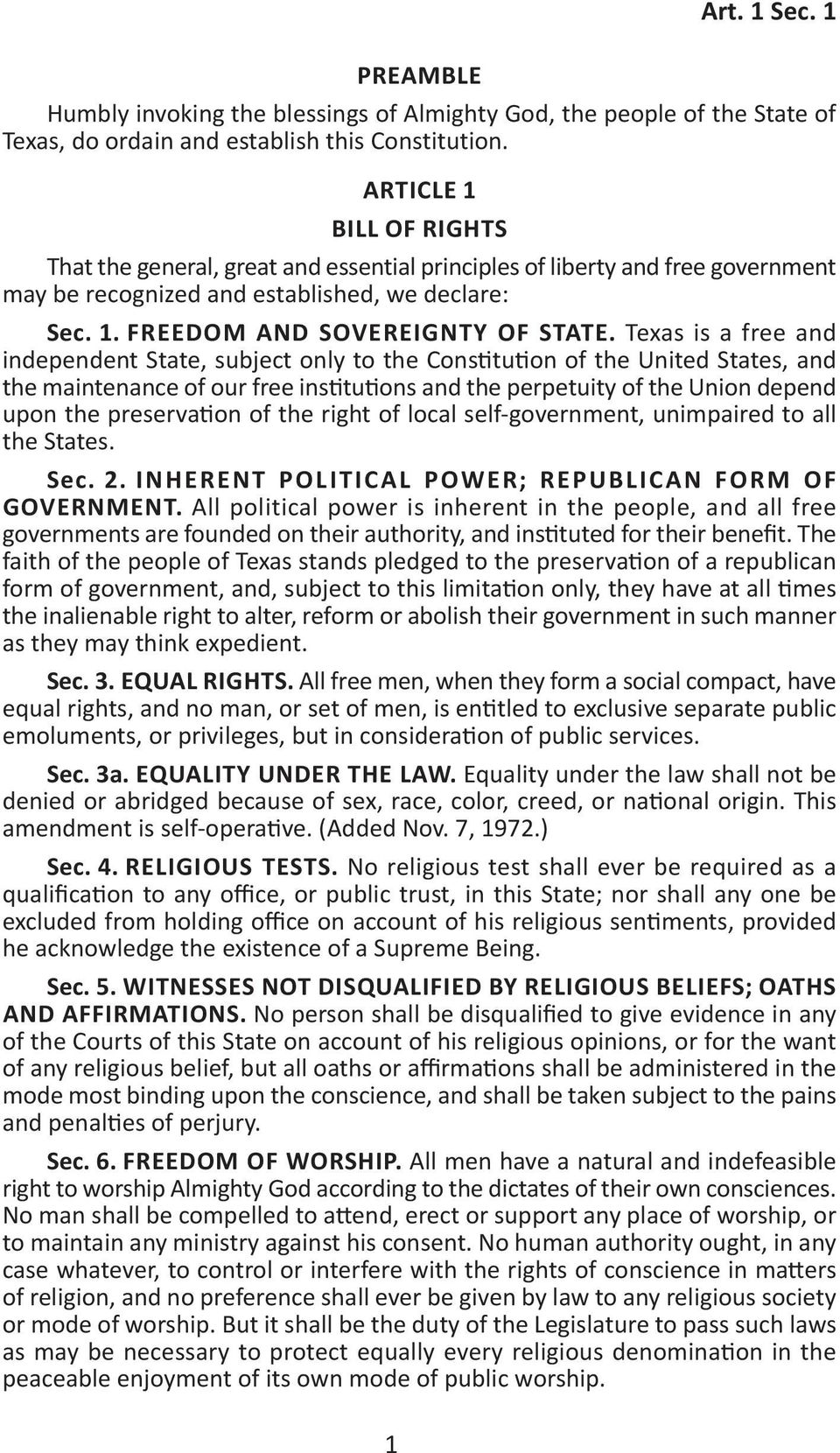 Texas is a free and independent State, subject only to the Constitution of the United States, and the maintenance of our free institutions and the perpetuity of the Union depend upon the preservation