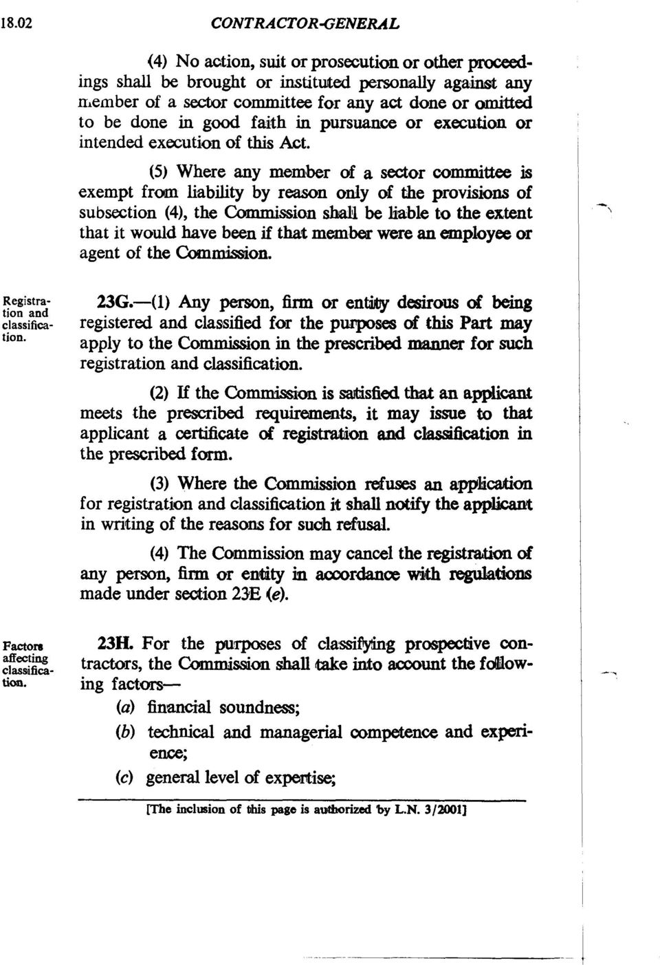 (5) Where any member of a sector committee is exempt from liability by reason only of the provisions of subsection (4), the Canmission shall be liable to the extent that it would have been if that