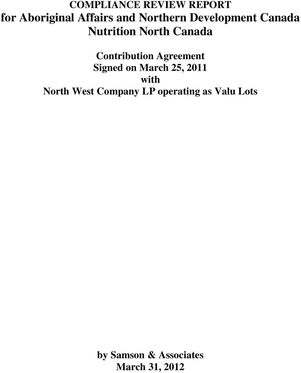 Signed on March 25, 2011 with North West Company LP