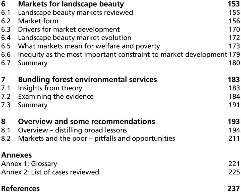 7 Summary 180 7 Bundling forest environmental services 183 7.1 Insights from theory 183 7.2 Examining the evidence 184 7.