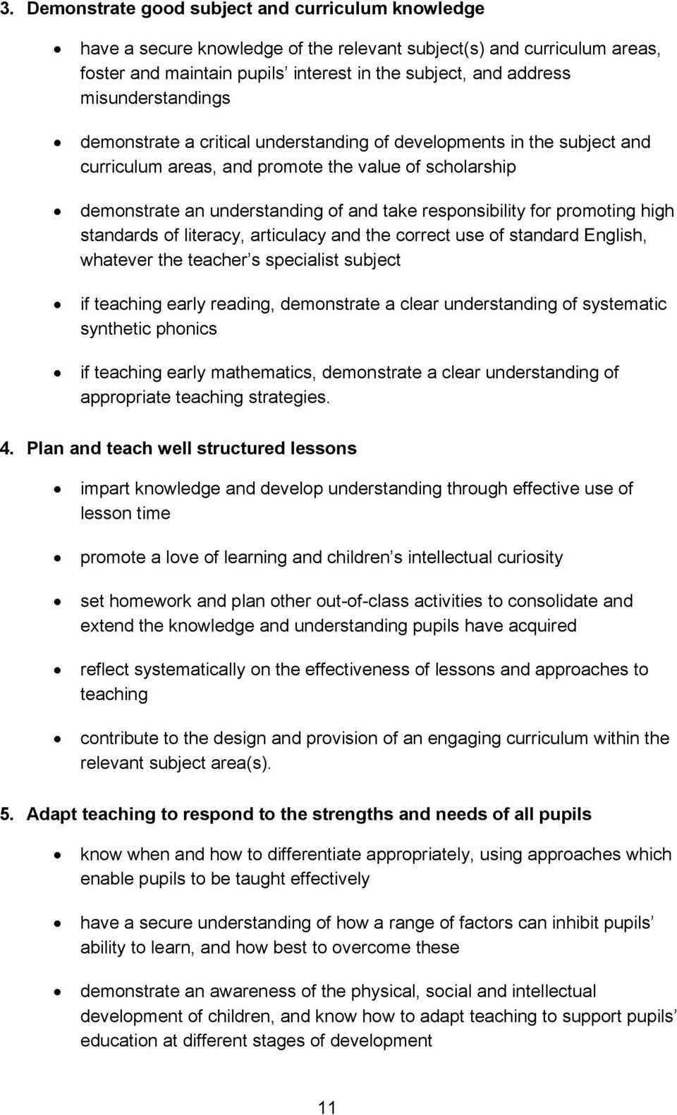 responsibility for promoting high standards of literacy, articulacy and the correct use of standard English, whatever the teacher s specialist subject if teaching early reading, demonstrate a clear