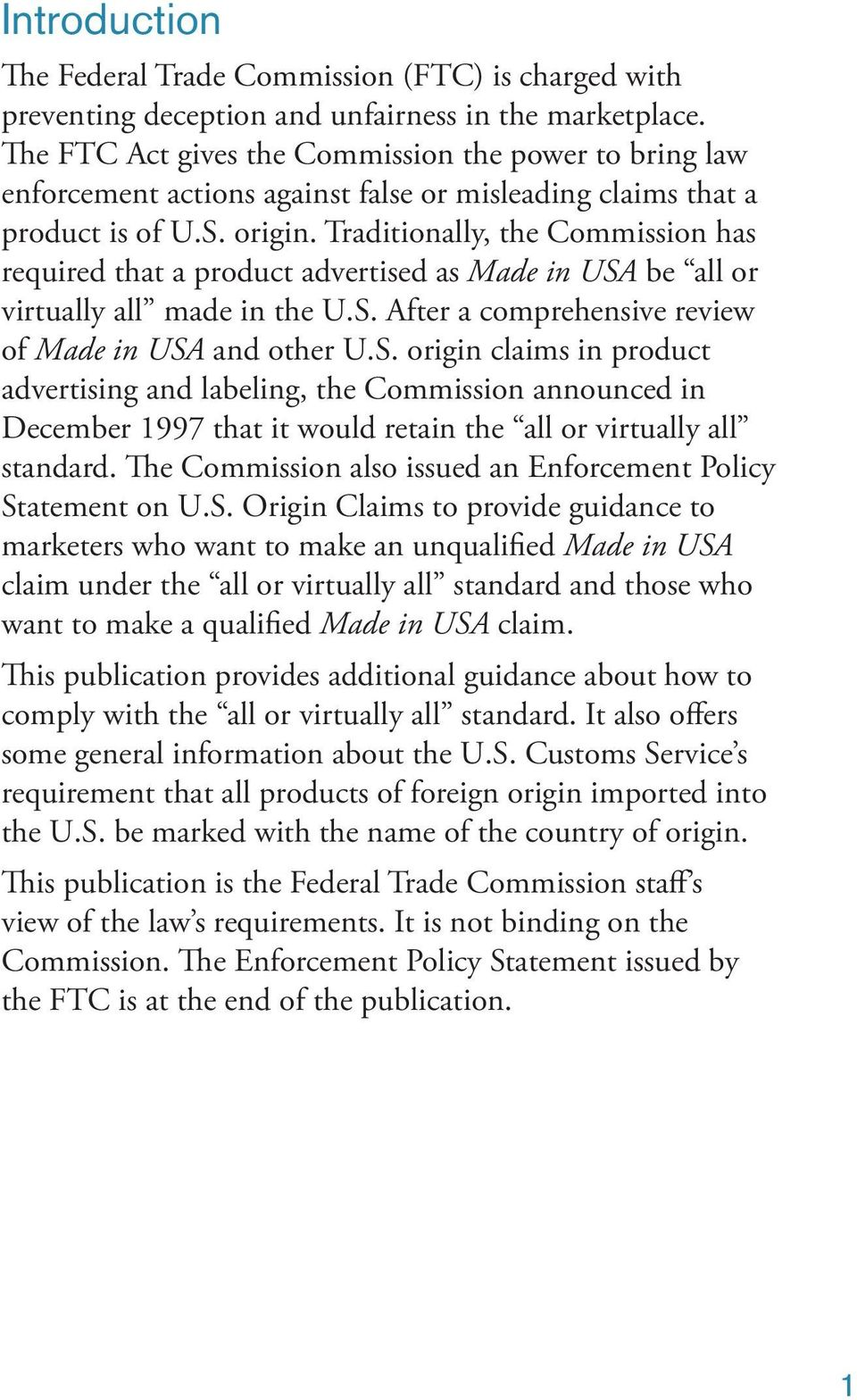 Traditionally, the Commission has required that a product advertised as Made in USA