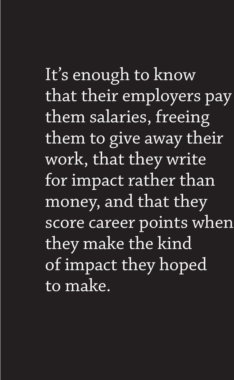 write for impact rather than money, and that they score