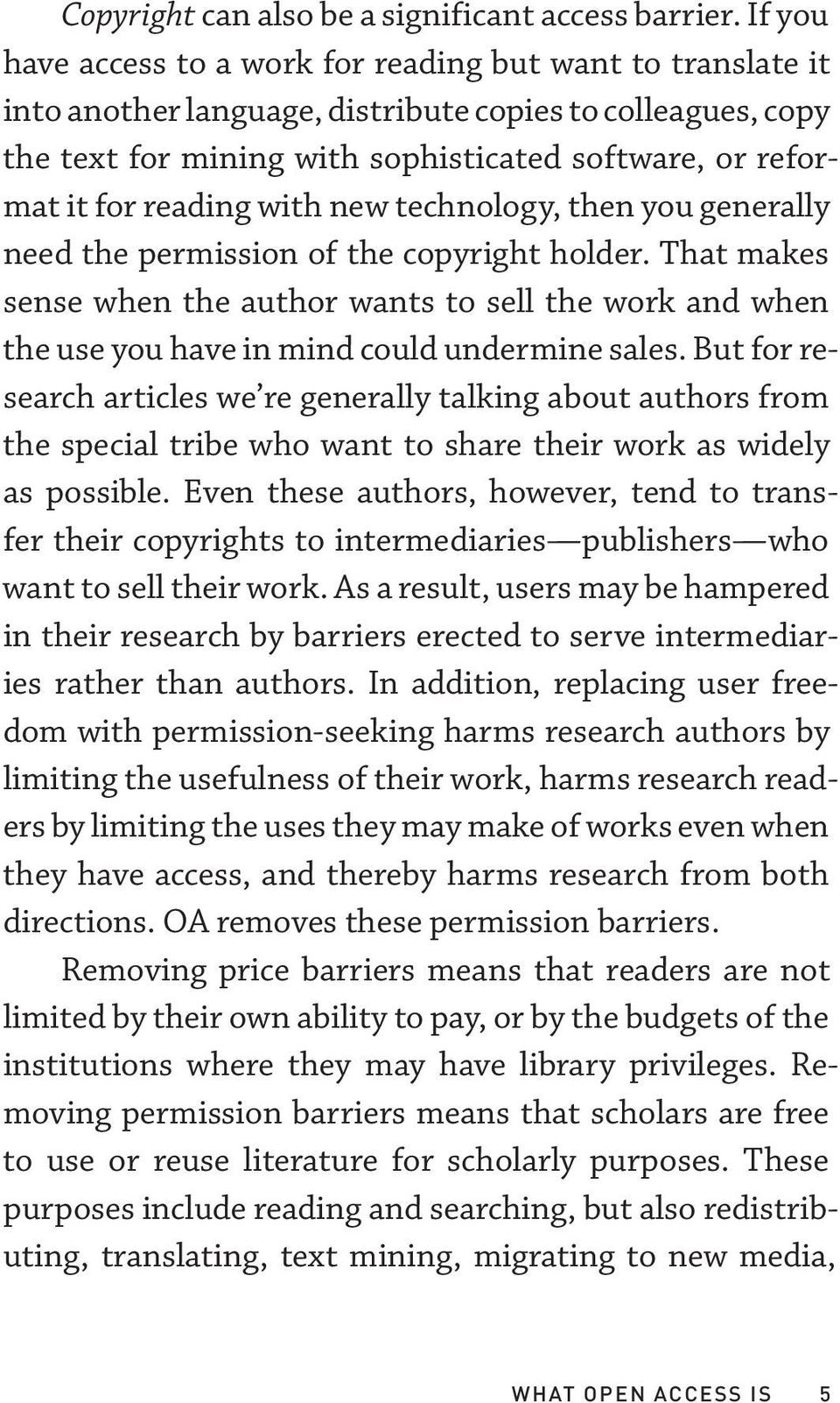 reading with new technology, then you generally need the permission of the copyright holder.
