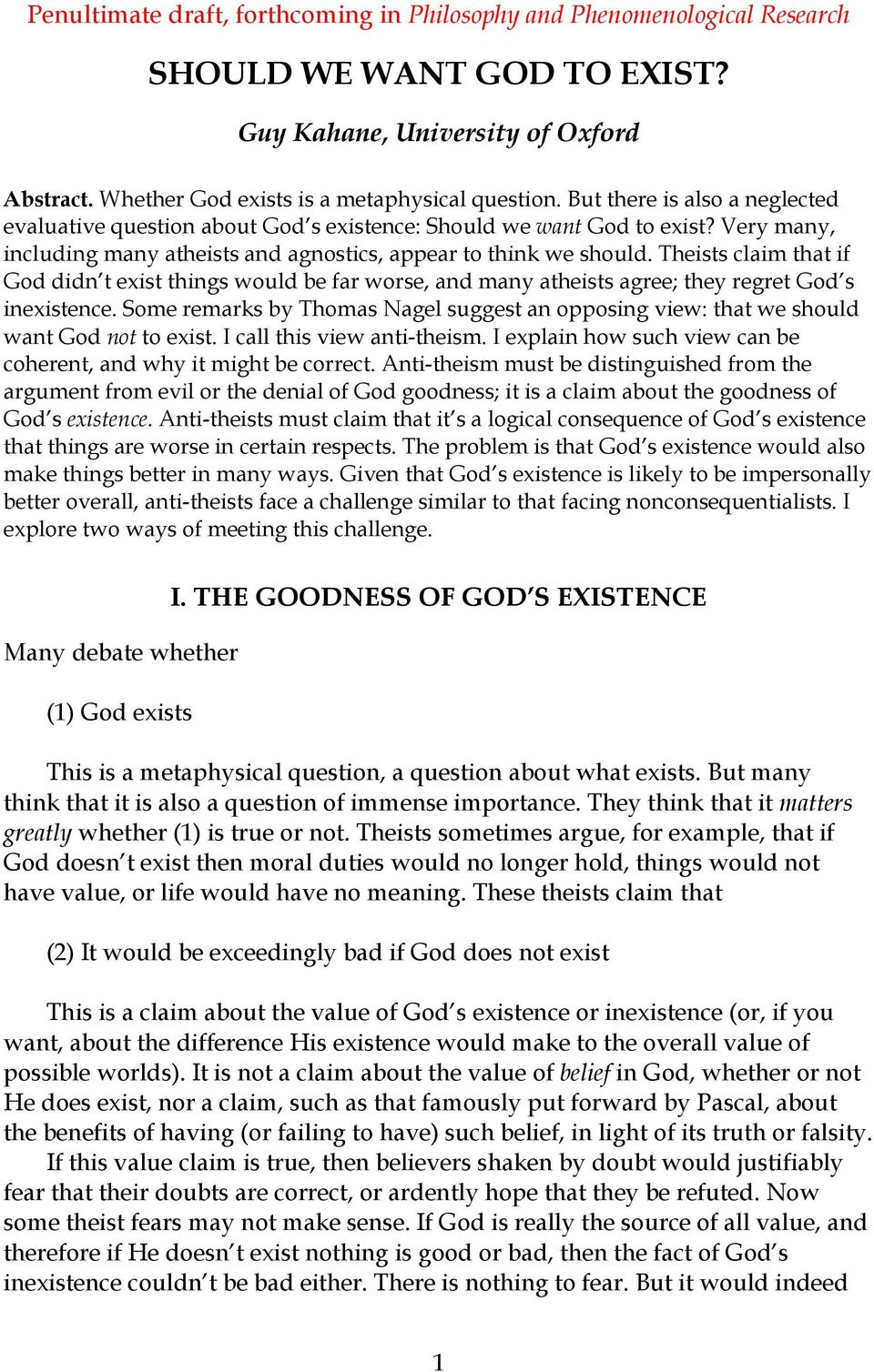 Theists claim that if God didn t exist things would be far worse, and many atheists agree; they regret God s inexistence.