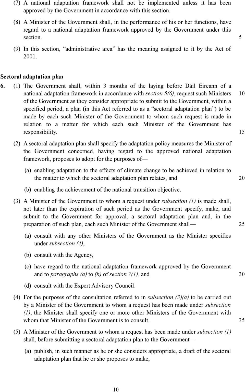 (9) In this section, administrative area has the meaning assigned to it by the Act of 01. Sectoral adaptation plan 6.