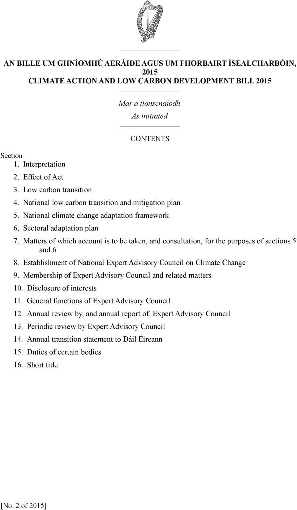 Matters of which account is to be taken, and consultation, for the purposes of sections and 6 8. Establishment of National Expert Advisory Council on Climate Change 9.