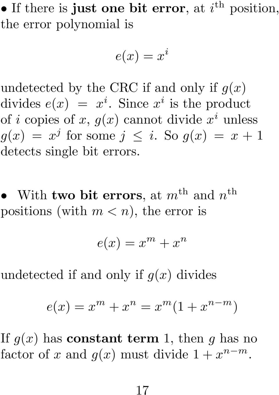 So g(x) = x + 1 detects single bit errors.