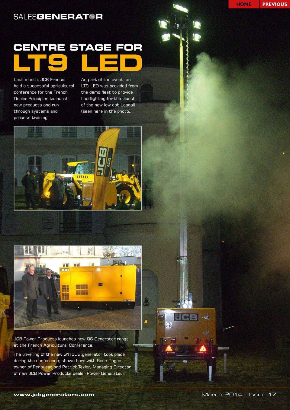 As part of the event, an LT9-LED was provided from the demo fleet to provide floodlighting for the launch of the new low cab Loadall (seen here in the photo).