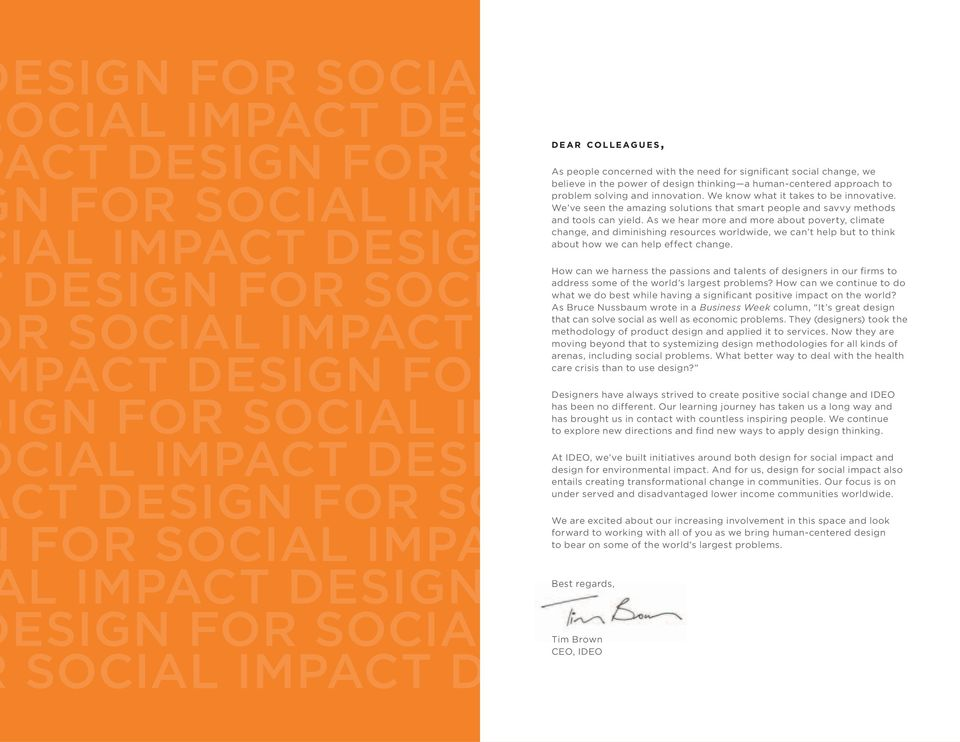 IMPACT DESIGN FOR SOCIAL IMPA ESIGN FOR SOCIAL IMPACT DESIGN F SOCIAL IMPACT DESIGN FOR SOCIAL DEAR COLLEAGUES, As people concerned with the need for significant social change, we believe in the
