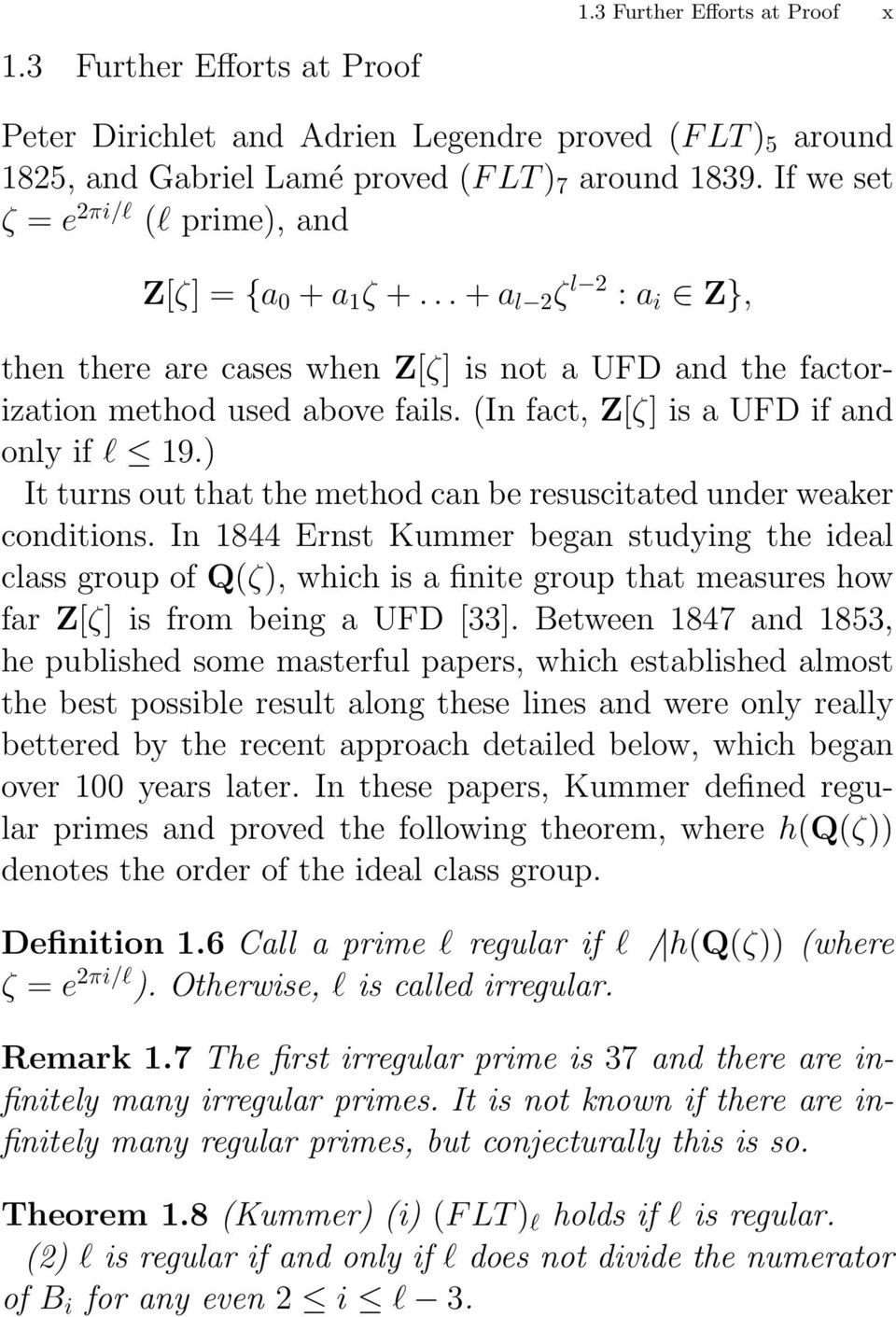(In fact, Z[ζ] is a UFD if and only if l 19.) It turns out that the method can be resuscitated under weaker conditions.