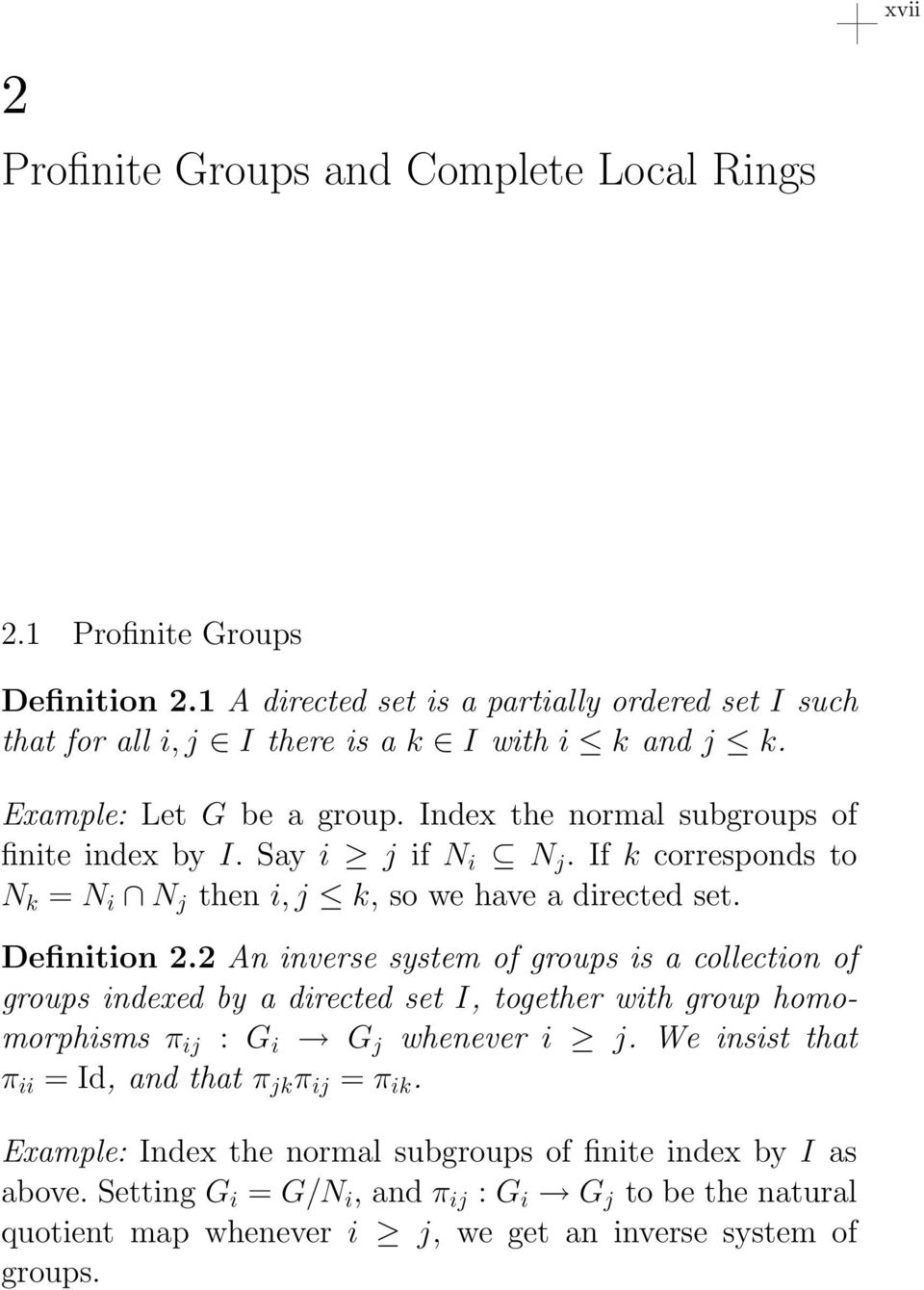 2 An inverse system of groups is a collection of groups indexed by a directed set I, together with group homomorphisms π ij : G i G j whenever i j.