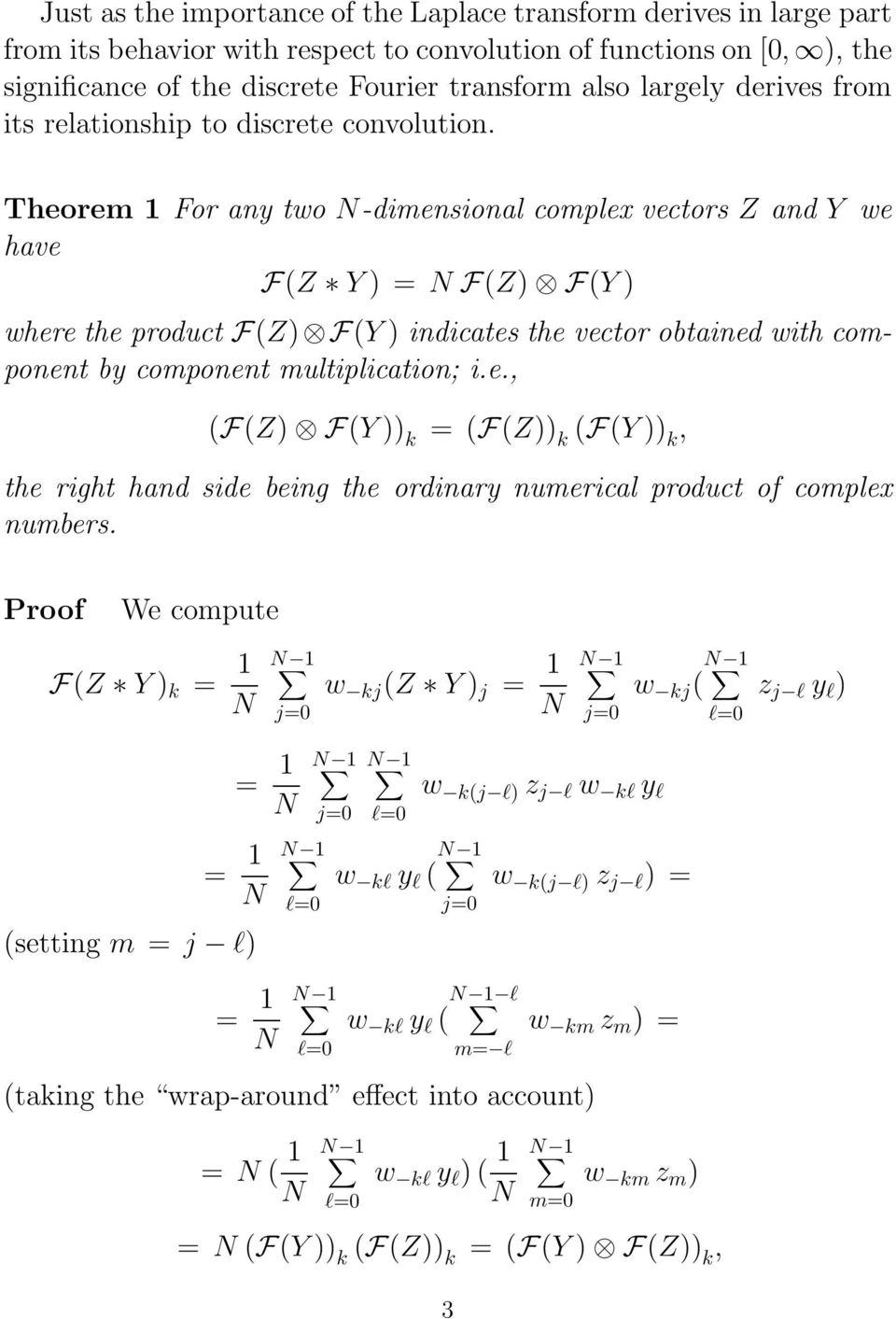 obtained with component by component multiplication; ie, (F(Z) F(Y )) k (F(Z)) k (F(Y )) k, the right hand side being the ordinary numerical product of complex numbers Proof We compute F(Z Y ) k N N