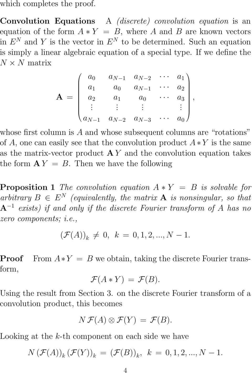 are rotations of A, one can easily see that the convolution product A Y is the same as the matrix-vector product A Y and the convolution equation takes the form A Y B Then we have the following