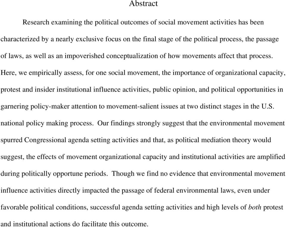 Here, we empirically assess, for one social movement, the importance of organizational capacity, protest and insider institutional influence activities, public opinion, and political opportunities in