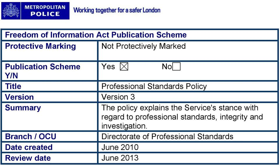 policy explains the Service's stance with regard to professional standards, integrity and