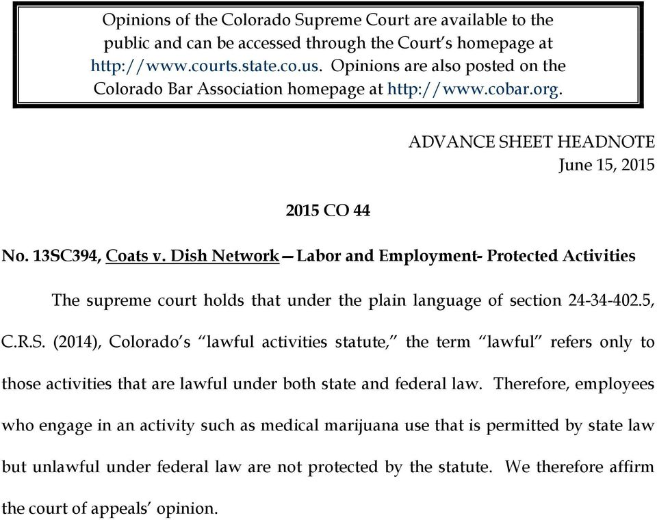 Dish Network Labor and Employment- Protected Activities The supreme court holds that under the plain language of section 24-34-402.5, C.R.S.