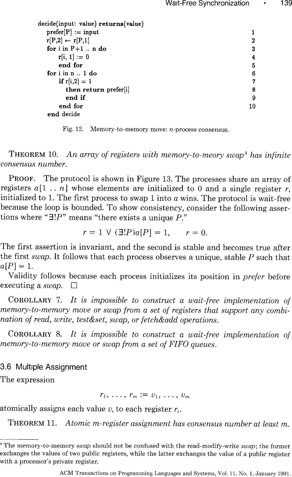 An array of registers with memory -to-meory swap4 has infinite consensus number. PROOF. The protocol is shown in Figure 13. The processes share an array of registers a [1.