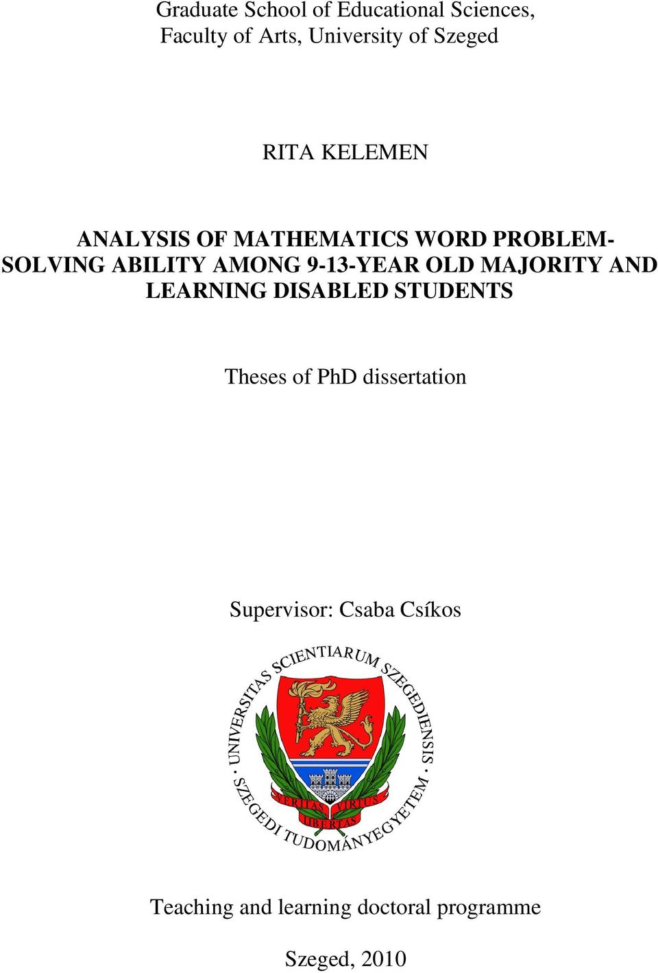 9-13-YEAR OLD MAJORITY AND LEARNING DISABLED STUDENTS Theses of PhD
