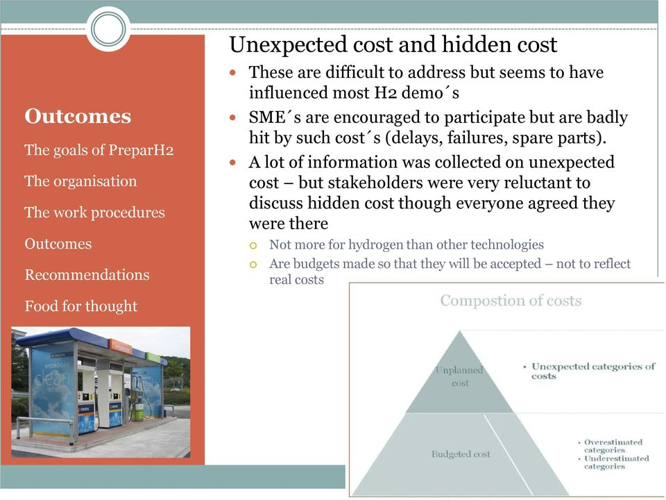 A lot of information was collected on unexpected cost but stakeholders were very reluctant to discuss hidden cost